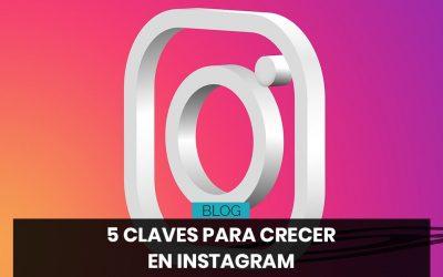 5 Claves para crecer en instagram