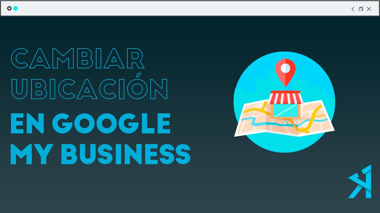 Como cambiar la direccion de mi negocio en google maps