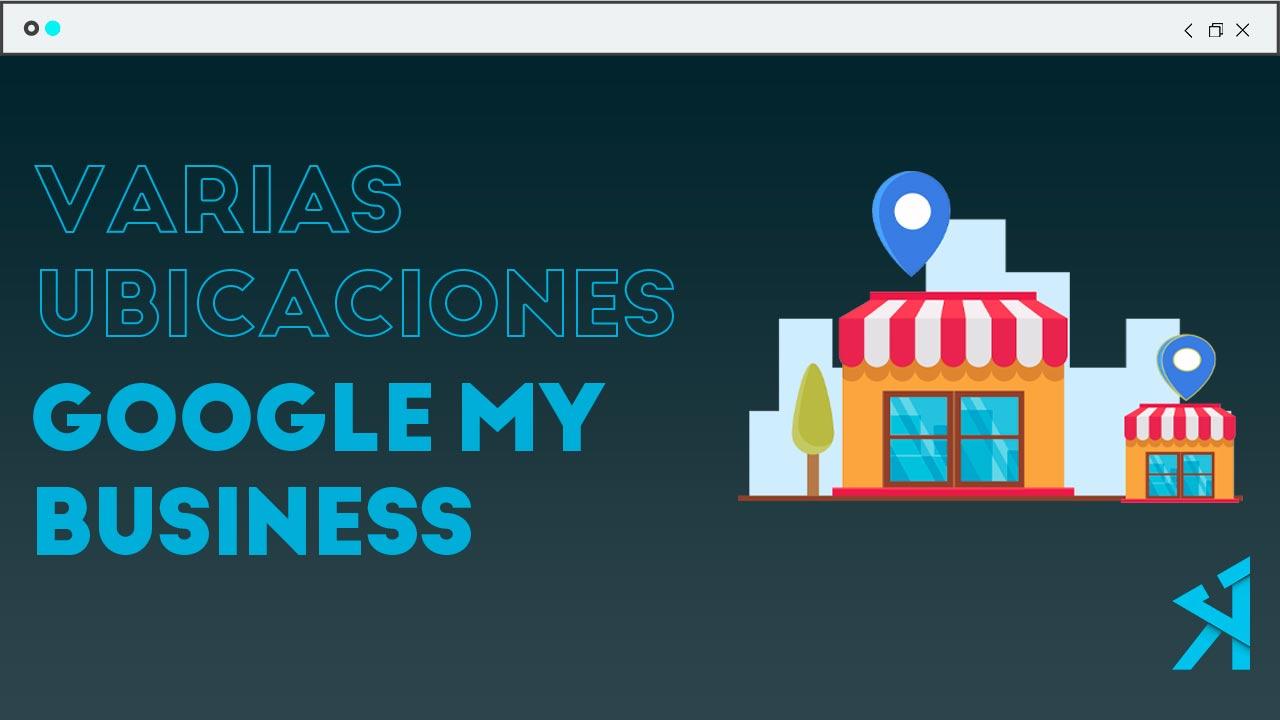 Como añadir varias direcciones en Google my business
